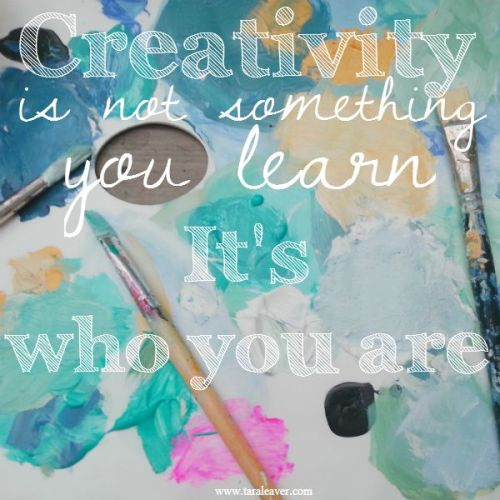 Creativity by Tara Leaver