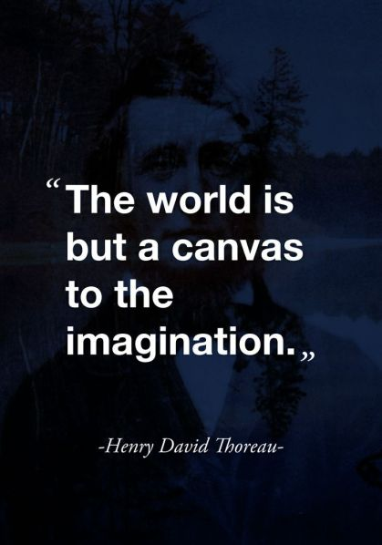 The World is a but a Canvas to the Imagination.